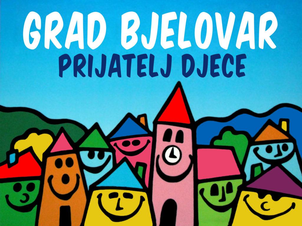 Bjelovar - Grad prijatelj djece