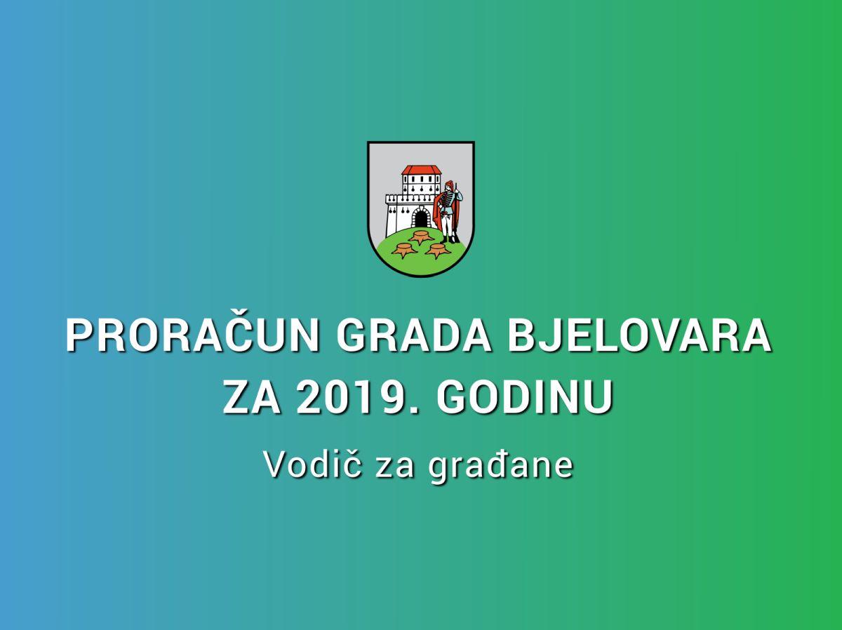 Proračun Grada Bjelovara za 2019. godinu - Vodič za građane